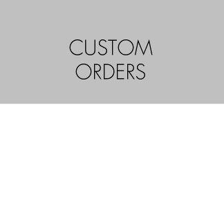 Z.Custom Orders