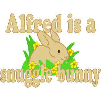 Alfred is a Snuggle Bunny
