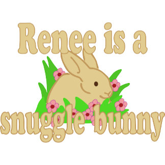 Renee is a Snuggle Bunny
