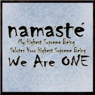 NAMASTE WE ARE ONE
