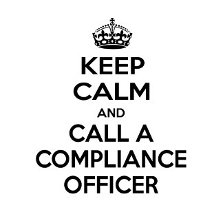 Keep Calm and Call a Compliance Officer