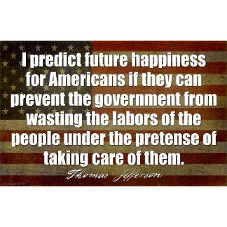 JEFFERSON: I predict future happiness...