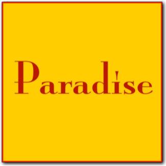 - Paradise -
