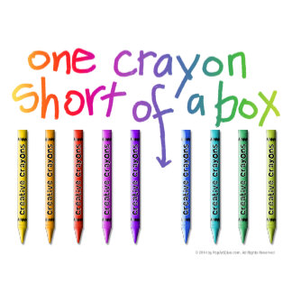 aw. One CRAYON Short of a Box
