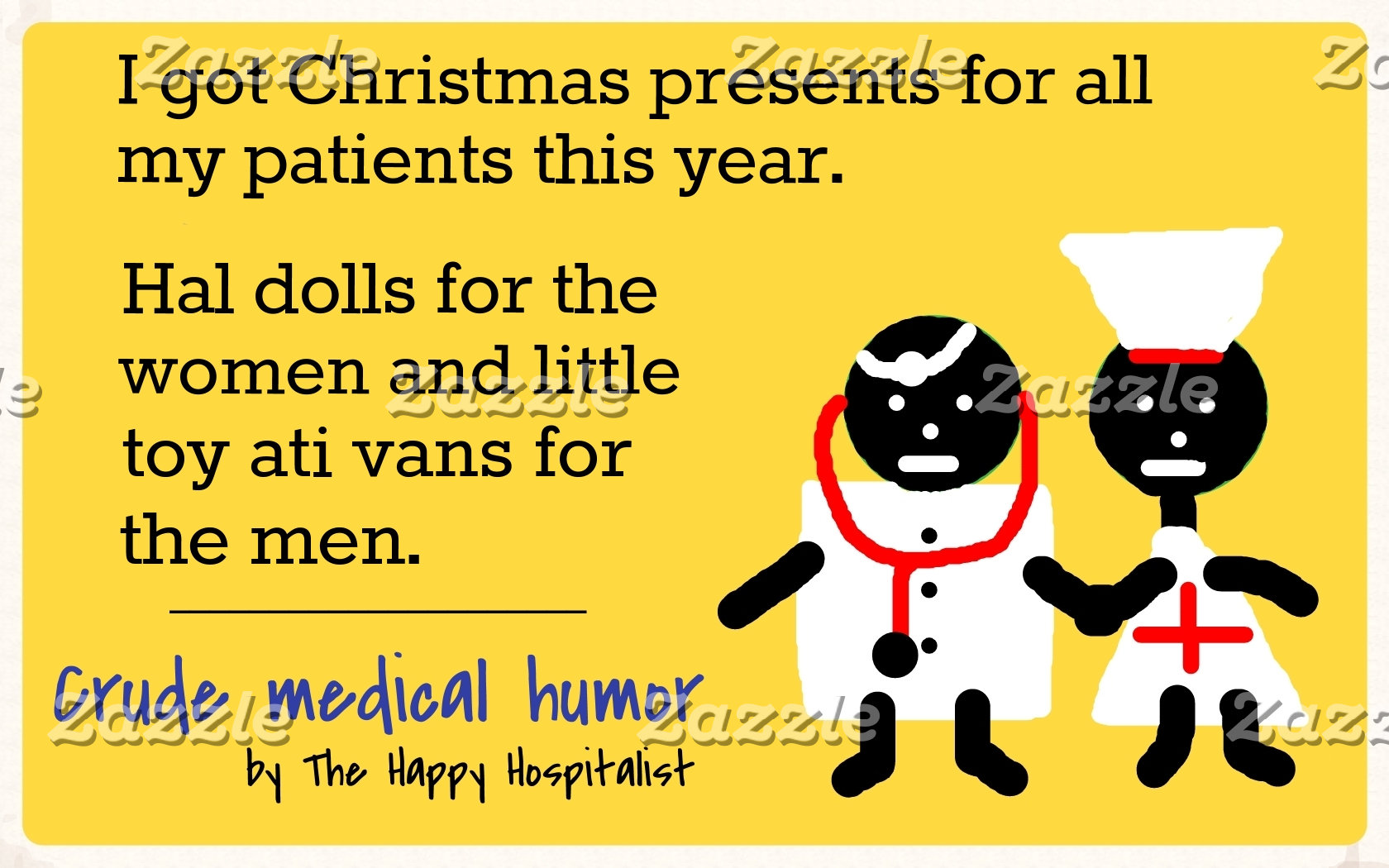 I got Christmas presents for all my patients...