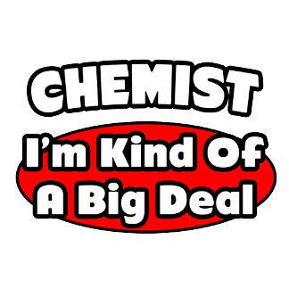 Chemist...Big Deal