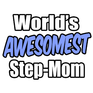 World's Awesomest Step-Mom