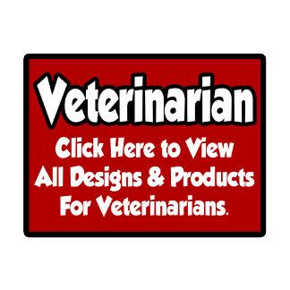 Veterinarian Shirts, Gifts and Apparel