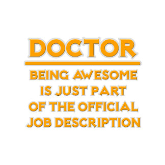 Awesome Doctor .. Official Job Description