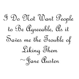 Don't Want People to Be Agreeable Jane Austen