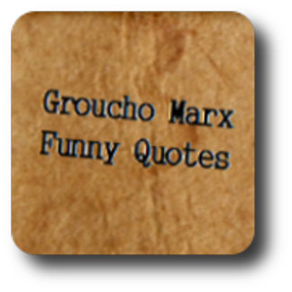 Groucho's Funny Quotes