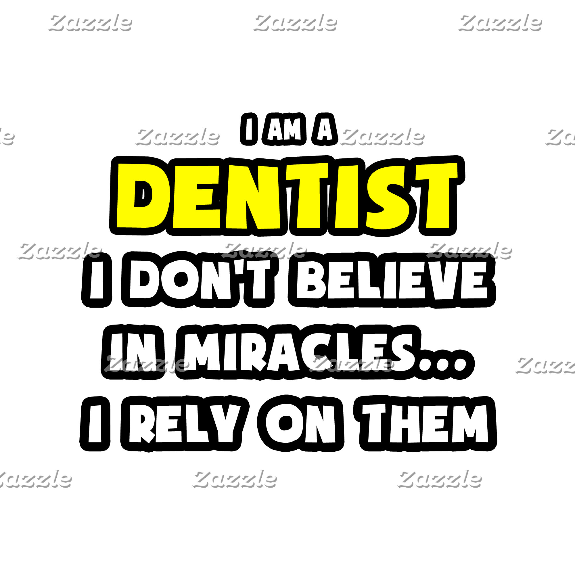 Miracles and Dentists ... Funny