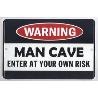 <WARNING > Man Cave