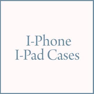 I Pod/I Phone Cases