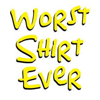 Worst Shirt Ever