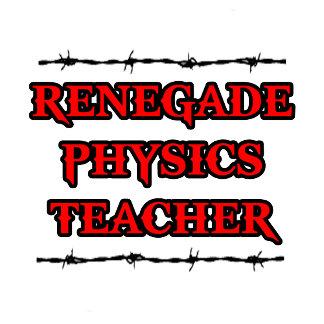 Renegade Physics Teacher