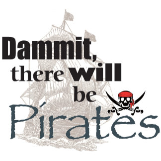 There WILL Be Pirates