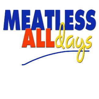 Meatless Mondays Meet MEATLESS ALL DAYS!