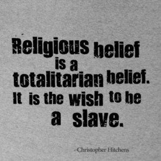 Religious Belief is a Totalitarian Belief.