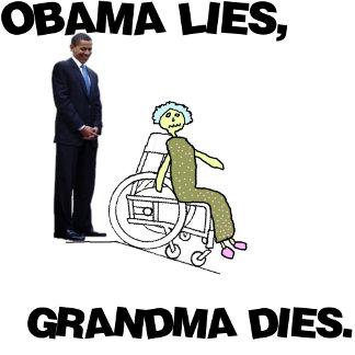 Obama Lies, Grandma Dies
