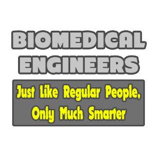 Biomedical Engineers...Smarter