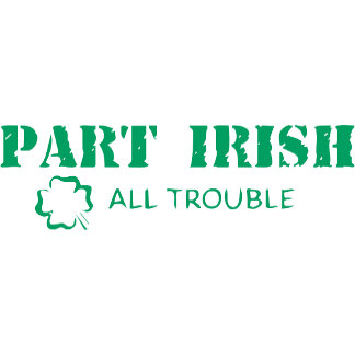 Part Irish All Trouble T-Shirt Gift Cards