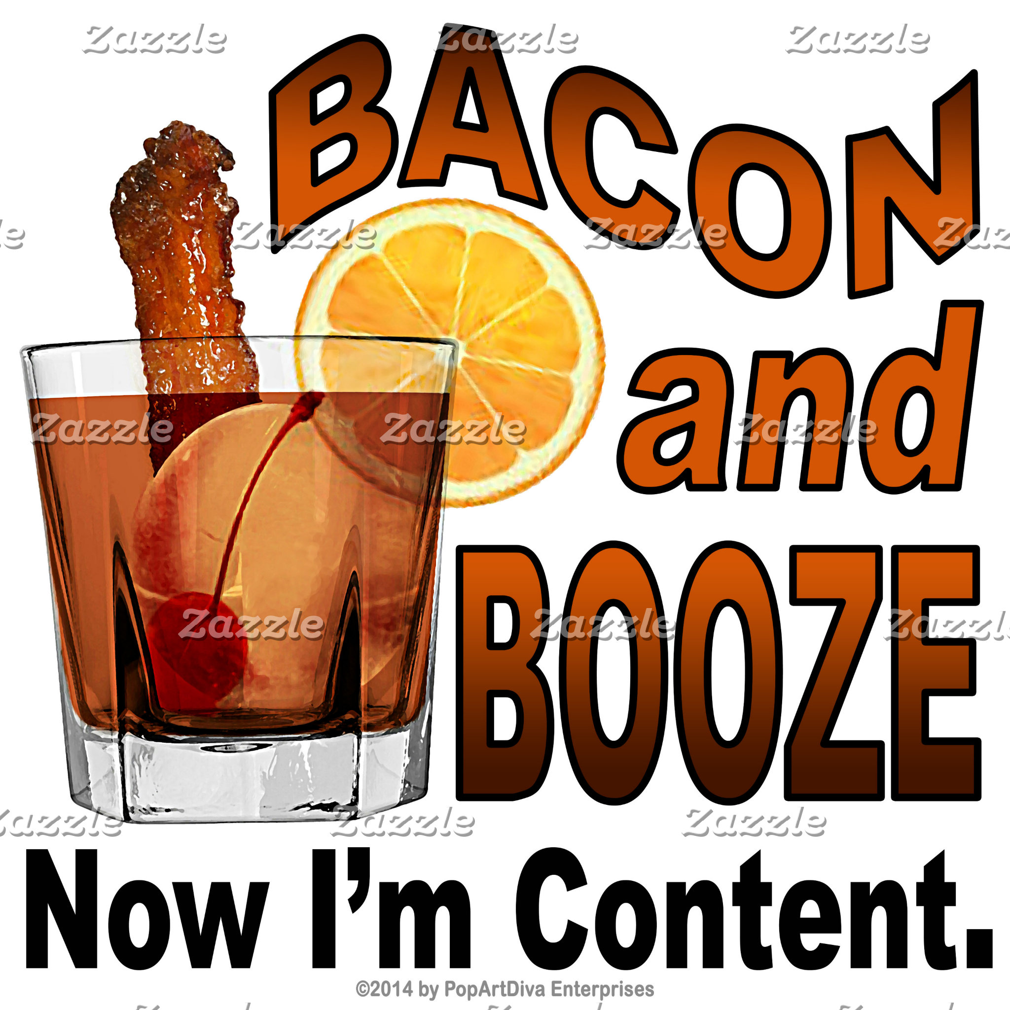 at3 BACON and BOOZE. Now I'm Content.