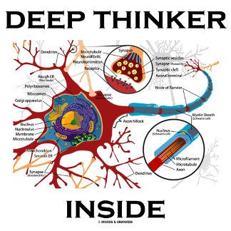 Deep Thinker Inside (Neuron / Synapse)