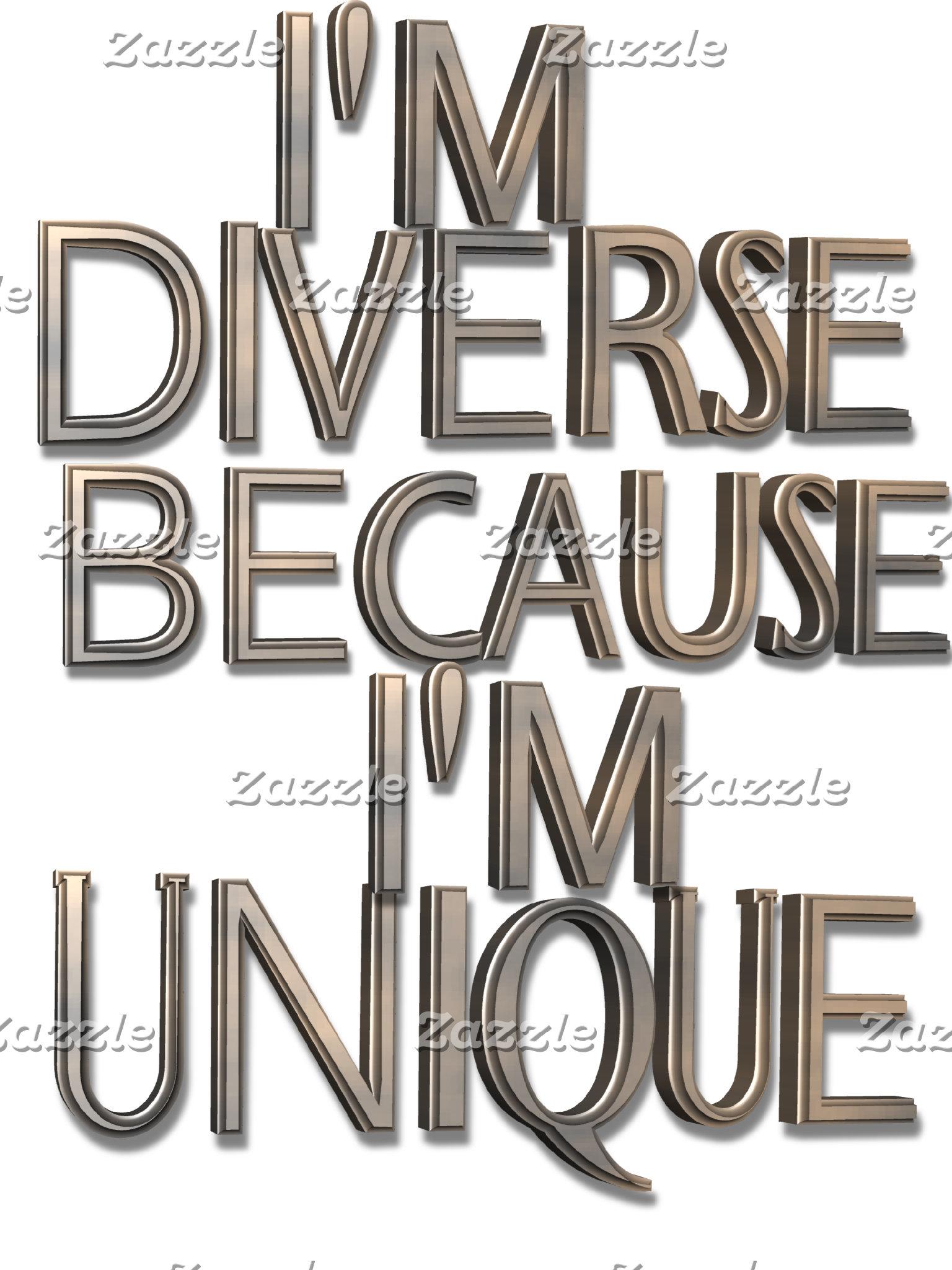 I'm Diverse Because I'm Unique