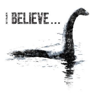 I Believe ... Lochness Monster