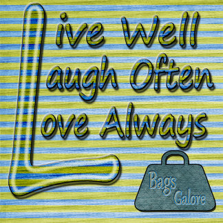 Live Well~Laugh Often~Love Always