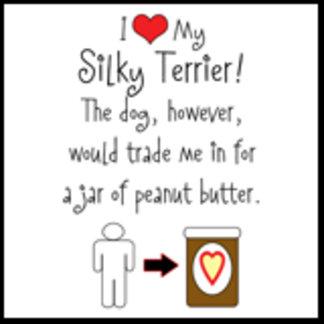 I Love Silky Terrier, Dog Loves Peanut Butter