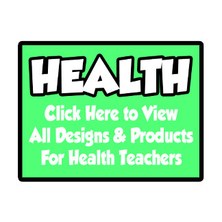Health Teacher Shirts, Gifts and Apparel