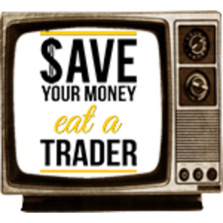 Save your money , eat a trader