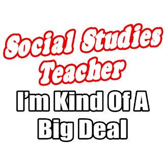 Social Studies Teacher...Kind of a Big Deal