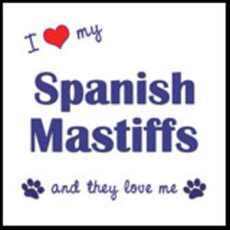 I Love My Spanish Mastiffs (Multiple Dogs)