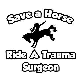 Save a Horse, Ride a Trauma Surgeon