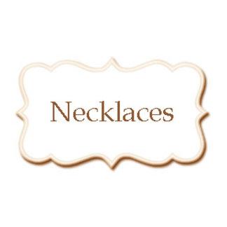 *Necklaces