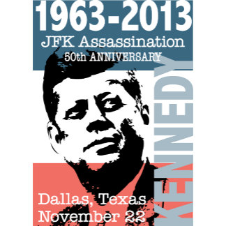 JFK Kennedy 1963 - 2013