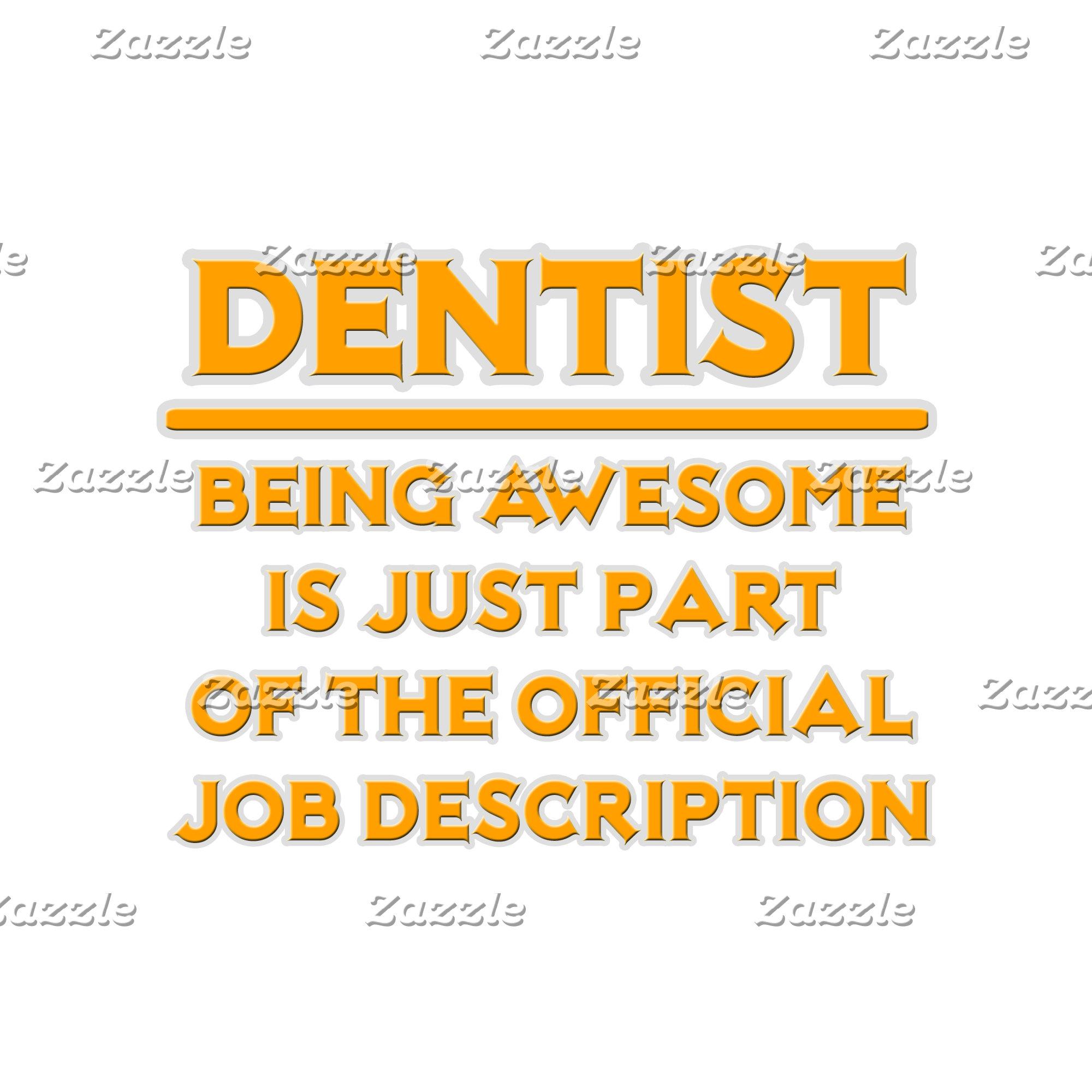 Awesome Dentist .. Official Job Description