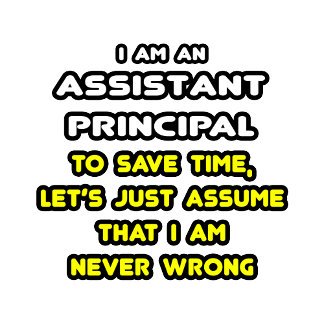 Funny Assistant Principal T-Shirts