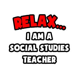 Relax ... I Am A Social Studies Teacher