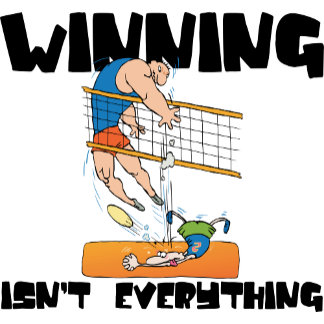 Winning Isn't Everything Volleyball T-Shirt