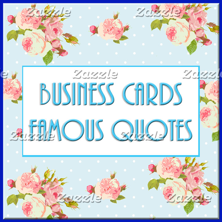 Business Cards & Famous Quotes