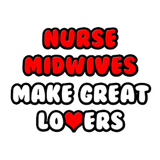 Nurse Midwives Make Great Lovers
