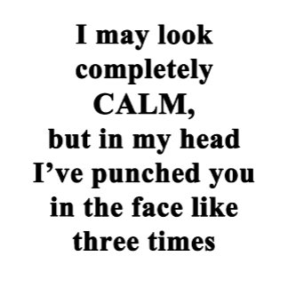 I May Look Completely Calm