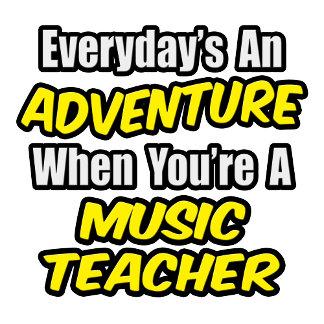 Everyday's An Adventure...Music Teacher