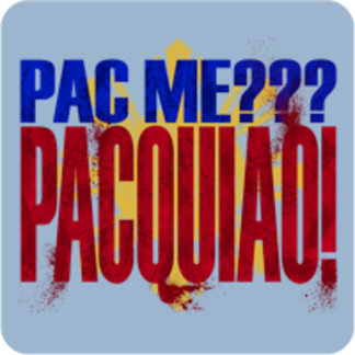 Pac ME??? PACQUIAO!!!