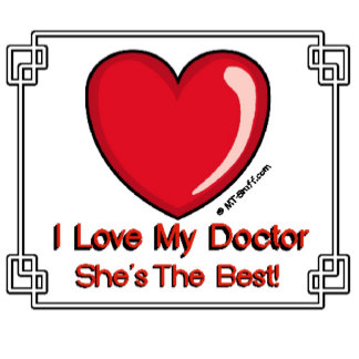 Love My Doctor - She's the Best!