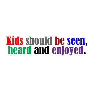 Kids Should be Enjoyed